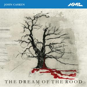 The Hilliard Ensemble - John Casken: The Dream of the Rood (2019)