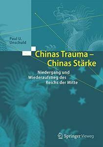 Chinas Trauma – Chinas Stärke: Niedergang und Wiederaufstieg des Reichs der Mitte