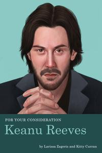 For Your Consideration: Keanu Reeves (For Your Consideration, Book 2)