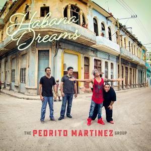 The Pedrito Martinez Group - Habana Dreams (2016)