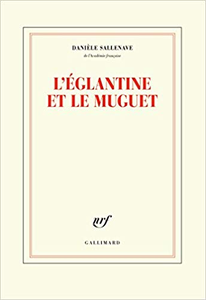 L'églantine et le muguet - Danièle Sallenave