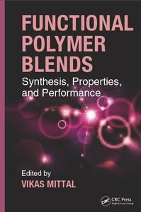 Functional Polymer Blends: Synthesis, Properties, and Performance (repost)
