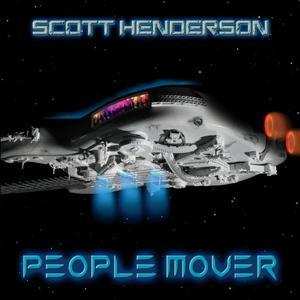 Scott Henderson - People Mover (2019)