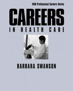 Careers in Health Care (VGM Professional Careers Series)   4th Edition