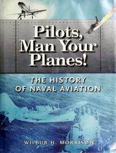 Pilots, Man Your Planes! The History of Naval Aviation