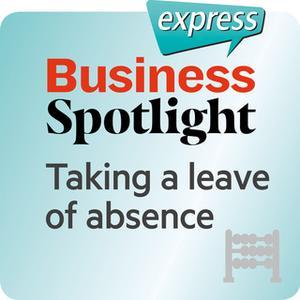 «Business Spotlight express: Grundkenntnisse – Sich beurlauben lassen» by Ken Taylor