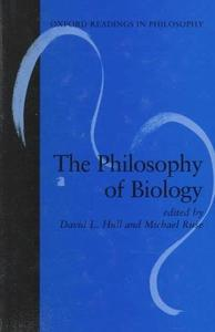 The Philosophy of Biology (Oxford Readings in Philosophy)