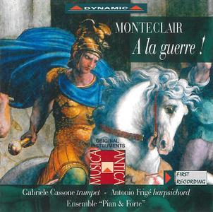 Gabriele Cassone, Antonio Frige, Ensemble 'Pian & Forte' - Monteclair: A la guerre! (1999)
