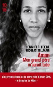 "Jennifer Teege, Nikola Sellmair, ""Amon. Mon-Grand Père m'aurait tuée"""