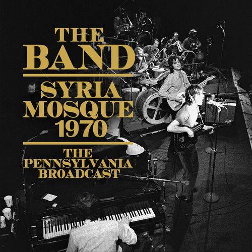The Band - Syria Mosque 1970 (2017)