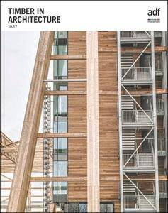 Architects Datafile (ADF) - Timber in Architecture (Supplement - October 2017)