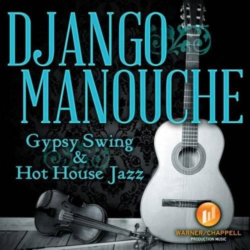 Gypsy Jazz Swing Ensemble - Django Manouche Gypsy Swing And Hot House Jazz (2013)