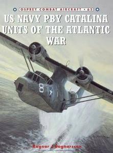 US Navy PBY Catalina Units of the Atlantic War (Osprey Combat Aircraft 65) (Repost)