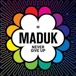 Maduk - Never Give Up (2016) [Official Digital Download]