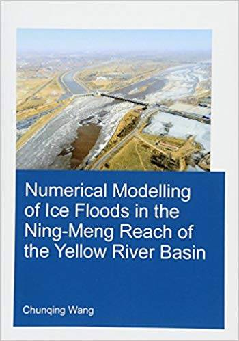 Numerical Modelling of Ice Floods in the Ning-Meng Reach of the Yellow River Basin