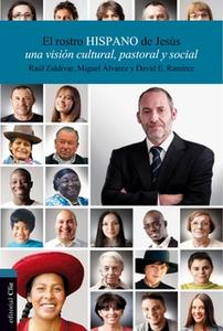 «El rostro hispano de Jesús» by Raúl Zaldívar,Miguel Álvarez,David E. Ramírez