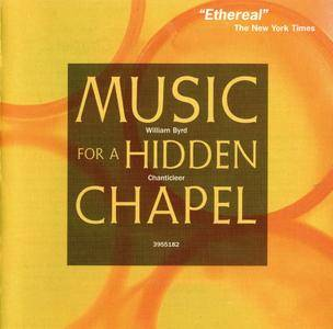 Chanticleer - William Byrd: Music For A Hidden Chapel (2004)