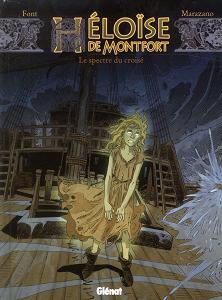 Héloïse de Montfort - Tome 3 - Le Spectre du Croisé