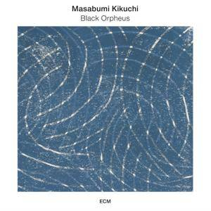 Masabumi Kikuchi - Black Orpheus (2016) [Official Digital Download 24-bit/96kHz]