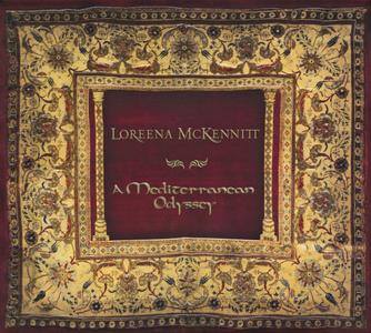 Loreena McKennitt - A Mediterranean Odyssey: From Istanbul To Athens & The Olive And The Cedar (2009) {2CD Set}
