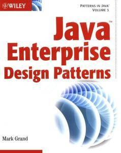 Java Enterprise Design Patterns: Patterns in Java Volume 3 (repost)