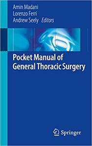 Pocket Manual of General Thoracic Surgery (Repost)