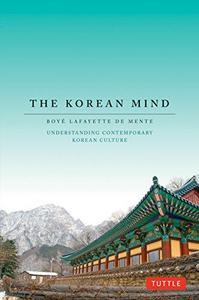 The Korean mind: understanding contemporary Korean culture