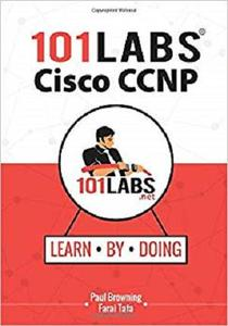 101 Labs - Cisco CCNP: Hands-on Practical Labs for the SWITCH, ROUTE and TSHOOT Exams