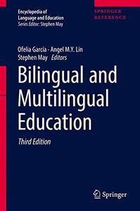 Bilingual and Multilingual Education (Encyclopedia of Language and Education) [Repost]