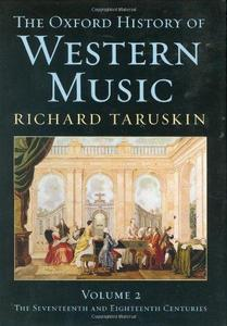 The Oxford History of Western Music, Volume 2: Music in the 17th and 18th Centuries