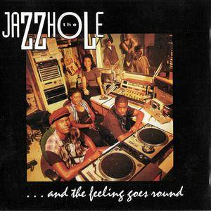 The Jazzhole - ...and the feeling goes round (1995) {Mesa/Bluemoon} **[RE-UP]**
