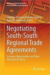 Negotiating South-South Regional Trade Agreements: Economic Opportunities and Policy Directions for Africa