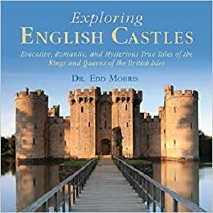 Exploring English Castles: Evocative, Romantic, and
