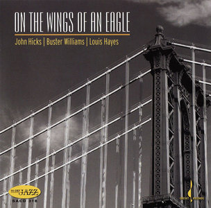 John Hicks, Buster Williams, Louis Hayes - On The Wings Of An Eagle (2006)