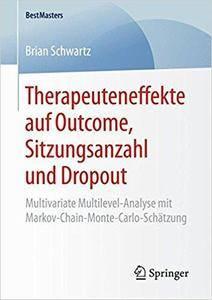 Therapeuteneffekte auf Outcome, Sitzungsanzahl und Dropout: Multivariate Multilevel-Analyse mit Markov-Chain-Monte-Carlo-Schätz