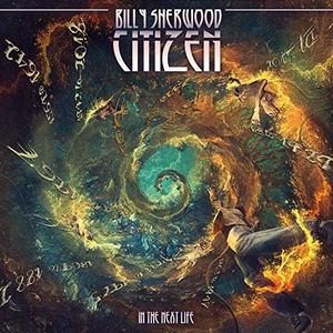 Billy Sherwood - Citizen: In the Next Life (2019) [Official Digital Download]