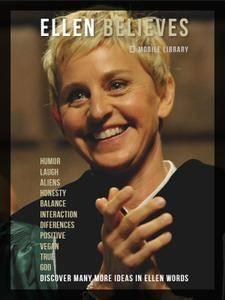 Ellen Believes: Be Inspired By Ellen DeGeneres Words