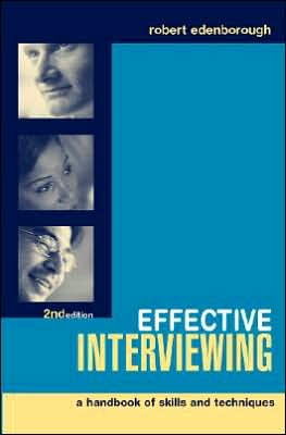 Effective Interviewing: A Handbook of Skills, Techniques and Applications (Repost)