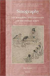 Sinography: The Borrowing and Adaptation of the Chinese Script