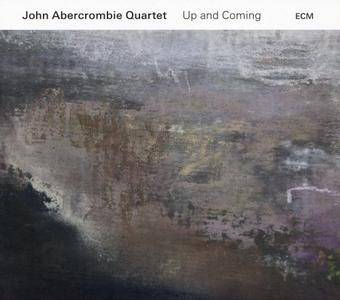 John Abercrombie Quartet - Up and Coming (2017) {ECM 2528}
