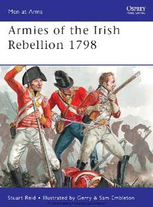 Armies of the Irish Rebellion 1798 (Osprey Men-at-Arms 472)