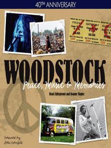 Woodstock: Peace, Music & Memories