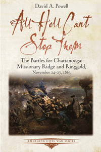 All Hell Can't Stop Them : The Battles for Chattanooga: Missionary Ridge and Ringgold, November 24-27, 1863