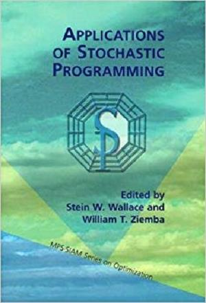 Applications of Stochastic Programming (MPS-SIAM Series on Optimization)