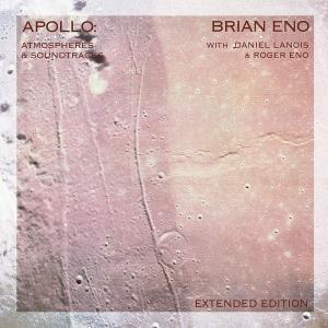 Brian Eno - Apollo: Atmospheres and Soundtracks (Extended Edition) (1983/2019)