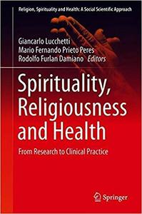 Spirituality, Religiousness and Health: From Research to Clinical Practice