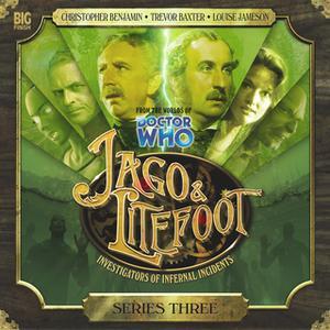 «Jago & Litefoot - Series 03» by Justin Richards,Matthew Sweet,John Dorney,Andy Lane