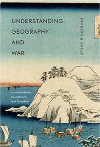 Understanding Geography and War: Misperceptions, Foundations, and Prospects [Repost]