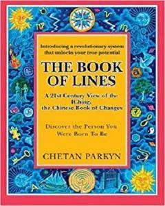 The Book of Lines, A 21st Century View of the IChing the Chinese Book of Changes: Human Design
