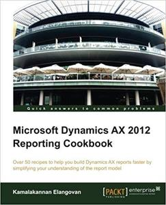 Microsoft Dynamics AX 2012 Reporting Cookbook [Repost]